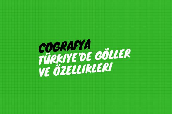 Türkiye'de Göller ve Özellikleri