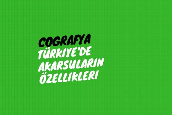 Türkiye'de Akarsuların Özellikleri