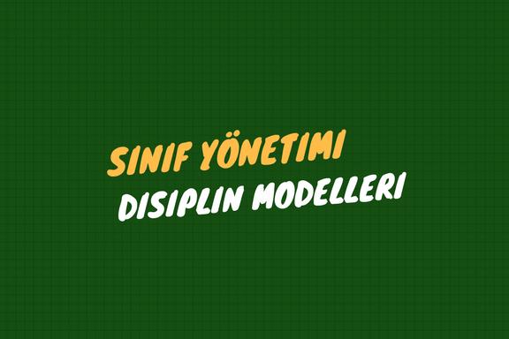 Sınıf Yönetimi Disiplin Modelleri