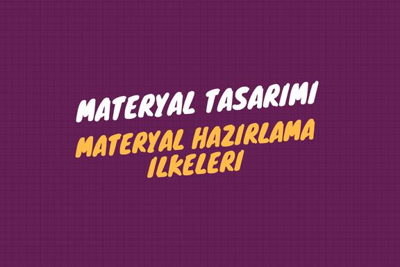 Materyal Hazırlama Ilkeleri